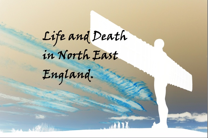 Life and Death in North East England